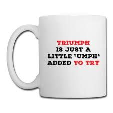 White Color Coffee Mug Triumph Is Just A Little Umph Added To