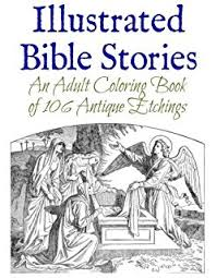 Illustrated Bible Stories An Adult Coloring Book Of 106 Antique Etchings