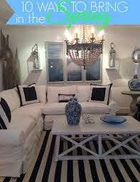 Ways Spring Home Decor Winter To Refresh Your Coastal For Cozy U Slowly Transitioning Happy
