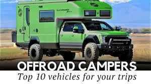 100 Top 10 Trucks Best Camping Vehicles And OffRoad Expedition 2018 Models