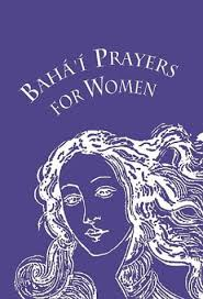Bahai Prayers For Women Selections From The Writings Of Bahau