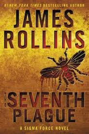 The Seventh Plague James Rollins 9780062566201 New York Times Bestselling Author Combines Historical Mystery And Scientific Exploration In