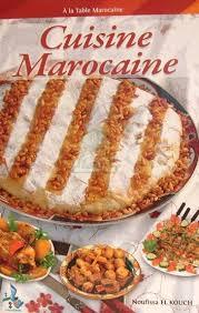 la cuisine marocaine com cuisine marocaine par noufissa el kouch noufissa el kouch livre