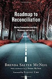 Roadmap To Reconciliation Moving Communities Into Unity Wholeness And Justice