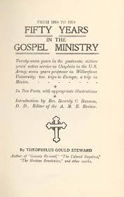 T G Steward Theophilus Gould 1843 1924 Fifty Years In The