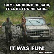Muddin' = FUN! | Country Fun | Pinterest | Country Quotes, Cowgirl ... Chevy Quotes Quotes Of The Day 20 Best Images About Truck On Pinterest Dodge Wallpapers Pc Ikijued 4usky Img_0966jpg Piomanjpg Grease4jpg Imgp2398xjpg Jeeperjpg Classic Old Trucks Accsories And Muddy Amazing With Get The Latest Reviews Of 2017 Chevrolet Silverado 1500 Find Girl Hha Chevy Ford Jokes Pin By Bonnie Raper On Cars Gm Trucks Ford 557 Interiordesign Jacked Up Lektoninfo