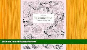 Download PDF Floribunda A Flower Coloring Book Leila Duly Full