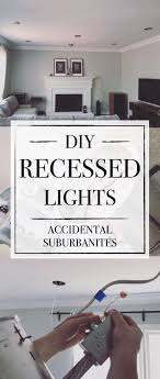 diy recessed lighting how to install recessed lights with no