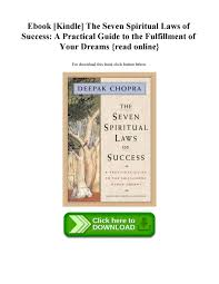 Ebook Kindle The Seven Spiritual Laws Of Success A Practical Guide To Fulfillment Your Drea By Stelliteop236