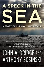 CBS Sunday Morning Featured A Speck In The Sea Story Of Survival And Rescue By John Aldridge Anthony Sosinski Hachette Weinstein Books