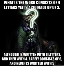 WHAT IS THE WORD CONSISTS OF 4 LETTERS YET IS ALSO MADE UP OF 3