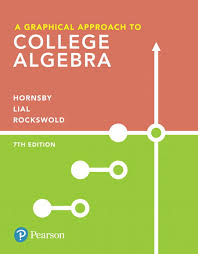 A Graphical Approach To College Algebra 7th Edition