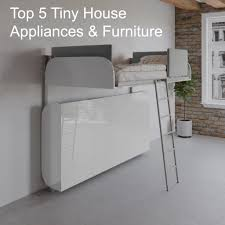 Top 5 Tiny House Appliances And Furniture | Expand Furniture ...