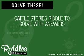 Cattle Stories Riddles To Solve