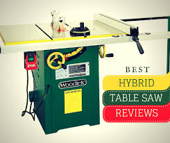 Best Grizzly Cabinet Saw by Best Hybrid Table Saw Reviews Kayu Connection