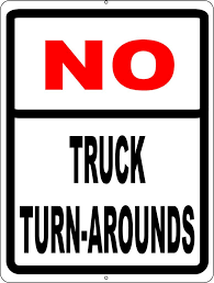 100 Signs For Trucks No Truck Turn Arounds Sign Rules Regulations Pinterest