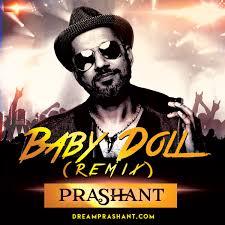 Baby Doll Remix DJ Prashant DJ Prashant