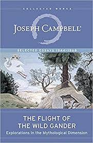 The Flight Of Wild Gander Explorations In Mythological Dimension By Joseph Campbell