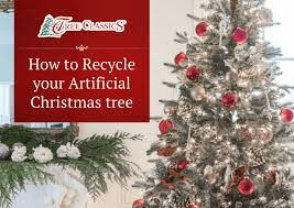 How To Recycle Your Artificial Christmas Tree