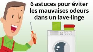 odeur linge machine a laver 6 astuces pour éviter les mauvaises odeurs dans un lave linge