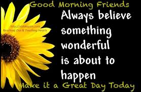 Make It A Wonderful Life by Good Morning Friends Make It A Great Day Today Pictures Photos