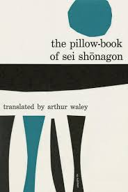 The Pillow Book of Sei Shonagon Translated by Arthur Waley Grove Press