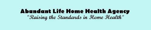 Abundant Life Home Health Agency Careers and Employment