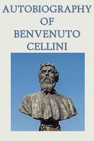 Autobiography Of Benvenuto Cellini 9781627931670 Hr
