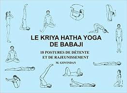 Le Kriya Hatha Yoga De Babaji 18 Postures Detente Et Rajeunissement French Edition M Govindan 9781895383058 Amazon Books