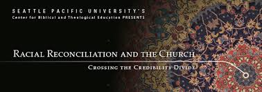 Racial Reconciliation And The Church Crossing Credibility Divide