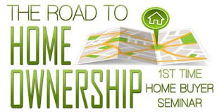 The Road to Homeownership 1st Time Home er Seminar Tickets Sat