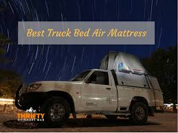 Best Truck Bed Air Mattress - Thrifty Outdoors ManThrifty Outdoors ... Truck Bed Air Mattrses Xterra Mods Pinte Airbedz Pro 3 Truck Bed Air Mattress 11 Best Mattrses 2018 Inflatable Truck Bed Mattress Compare Prices At Nextag 62017 Camping Accsories5 Truckbedz Yay Or Nay Toyota 4runner Forum Largest Pickup Trucks Sizes Better Airbedz Original 8039 Mattress Built In Pump 2 Wheel Well Inserts Really Love This Air Its Even Comfy Over The F150 Super Duty 8ft Pittman Ppi101