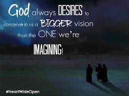 How To Embrace Gods Big Vision For Your Life