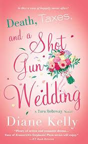 Death Taxes And A Shotgun Wedding Tara Holloway Novel By Kelly