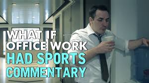 If Boring Office Work Had Sports Commentary