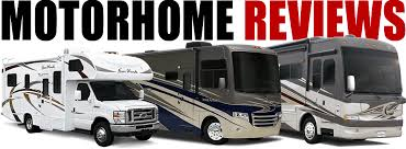 RV Motorhome Reviews Class A C Luxury Motorhomes