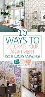 10 Ways to Decorate Your Apartment So It Looks AMAZING} Apartment