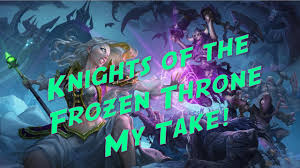 Alarm O Bot Deck Lich King by My Take On The Hearthstone Knights Of The Frozen Throne Expansion