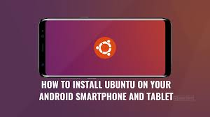 Install Lamp Ubuntu 1404 Desktop by How To Install Ubuntu On Your Android Smartphone And Tablet