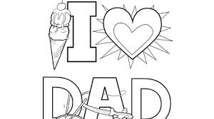 Give Your Favorite Dad The Greatest Gift Of All This Fathers Day A Free Coloring Page Showing Just How Much You Love Him