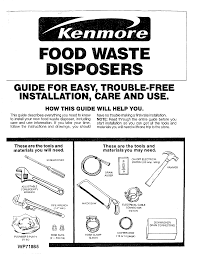 Badger Sink Disposal Troubleshooting by Kenmore Garbage Disposal 17568563 User Guide Manualsonline Com