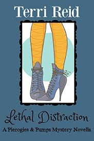 Lethal Distraction A Pierogies Pumps Mystery Novella From Terri Reid