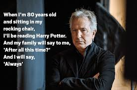 Alan Rickman Dead: The Poignant Alan Rickman Quote Doing The ... Hogwartsvibes Hash Tags Deskgram Harry Potter Marauders Map Patchwork Blanket Minky Maruaders Baby Toddler Alan Rickman Never Said Rocking Chair Quote Harrypotterobsession Instagram Photos And Videos House Sampler Doodles Always By Detectiverj On Deviantart Lego 2019 Advent Calendar 75964 Walmartcom Undesirableno1 Photosedupl Snape Classic Quote Poster Minimalist Home Decor College Dorm Room Decorations Wall Art Chalk Painted White I Made This Rocking Chair For My Friend