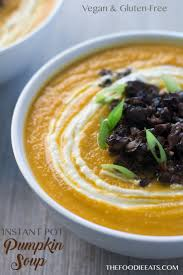 Pumpkin Bisque Recipe Vegan by Instant Pot Pumpkin Soup Vegan U0026 Gluten Free The Foodie Eats
