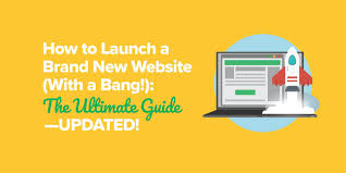 How To Launch A Brand New Website (with A Bang!) - The Ultimate Guide