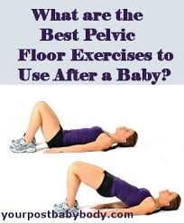 what are the best pelvic floor exercises to use after having a