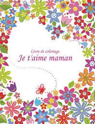 Coloriage Pour Maman A Imprimer Belle 40 Ideas Je T Aime Maman