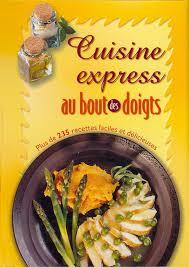 cuisine express martin robitaille cuisine express au bout des doigts cuisine