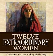 Study Of These 12 Extraordinary Women In The Bible