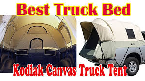 100 Kodiak Truck Tent Best Bed Canvas YouTube